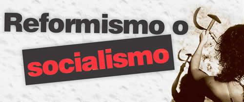 reformismo o socialismo